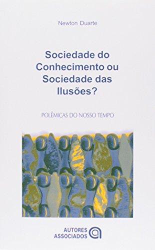 Sociedade do Conhecimento ou Sociedade das Ilusões?: Quatro Ensaios Crítico-dialéticos em Filosofia da Educação