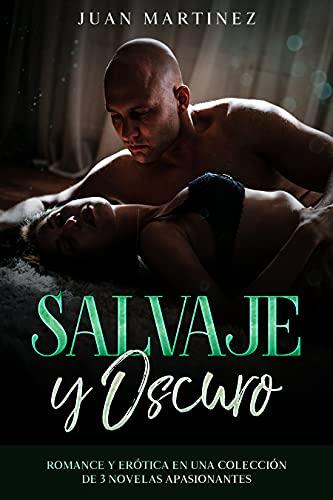 Salvaje y Oscuro de Juan Martinez