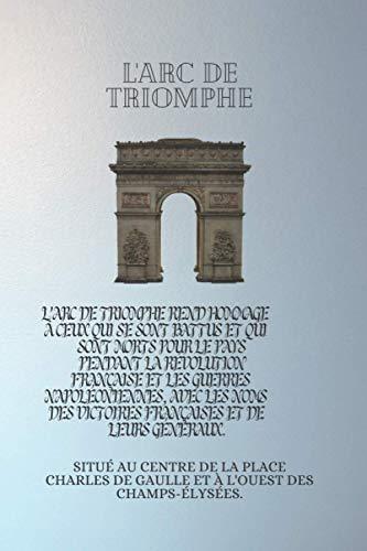 L'Arc de triomphe champs Elysées: L'Arc de triomphe champs Elysées,100 pages à noter lignées,format 6&9 po,15.24 & 22,86 cm,carnet de notes à motifs .