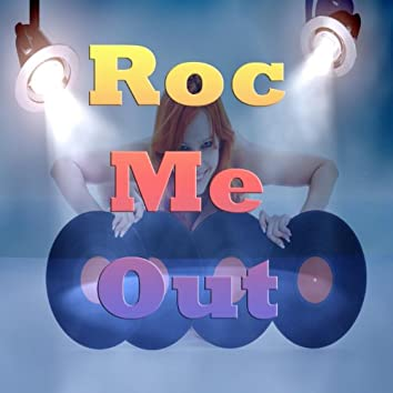Roc Me Out