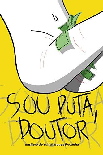 """""""Sou Puta, Doutor"""": Um Livro de Yuri Marques Peçanha"""