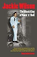 Jackie Wilson: The Black King of Rock 'n Roll