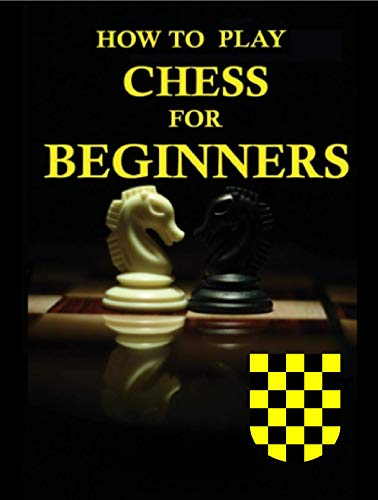How To Play Chess For Beginners (English Edition)