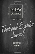 FOOD And EXERCISE Tracker 90 DAY CHALLENGE: Meals + Fitness planning journal to become better you: Today is the day you start to plan, track, act and improve your life.