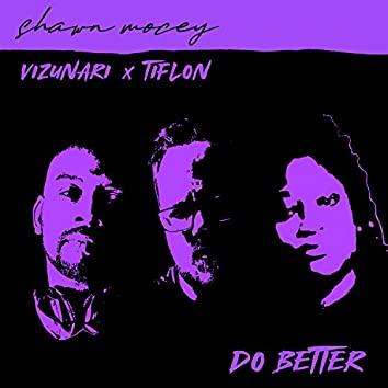 Do Better (feat. Vizunari & Tiflon)