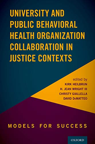 University and Public Behavioral Health Organization Collaboration in Justice Contexts: Models for Success (English Edition)