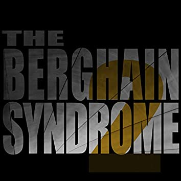The Berghain Syndrome 2