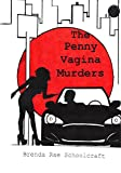 The Penny Vagina Murders (English Edition)