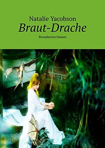 Braut-Drache: Bezauberten Damen