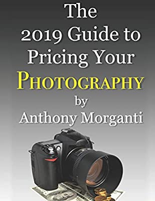 The 2019 Guide to Pricing Your Photography