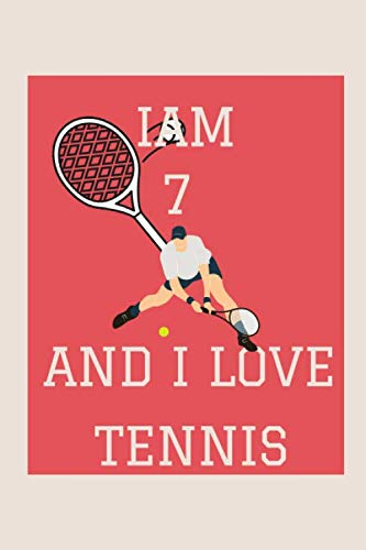 I'M 7 AND I LOVE TENNIS: lined notebook - Journal Gift - gift for Who Loves tennis - Journal tennis , Birthday gift for tennis lover , Gift for Kids 110 Pages (6x9)