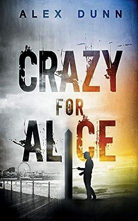Crazy for Alice