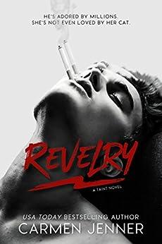 REVELRY (Taint Book 1) by [Carmen Jenner, Be Designs, Lauren McKellar]
