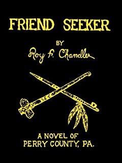 Friend Seeker (Perry County, Pennsylvania Frontier Series Book 1)