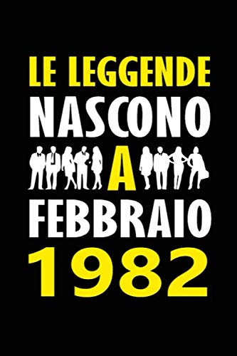 Le Leggende Nascono a Febbraio 1982: Quaderno appunti divertente Idea regalo compleanno speciale e personalizzata per lui o lei