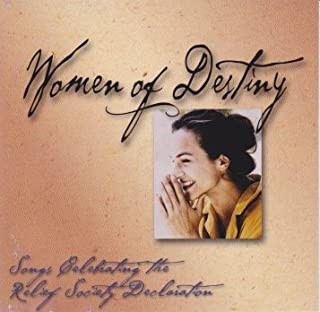 Women of Destiny, Vol. 1: Songs Celebrating the Declaration of The Relief Society