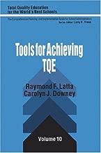 Tools for Achieving Total Quality Education (Total Quality Education for the World) [Paperback] [1994] (Author) Raymond F. Latta, Carolyn J. Downey