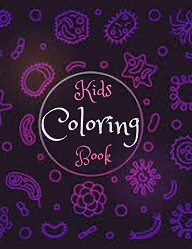 Kids Coloring Book: Funny Coloring book for Virus and Acitivity color book for kids | Full of super cute Bacteria, viruses, fungi, protozoa, ... designs that provide hours of coloring fun!