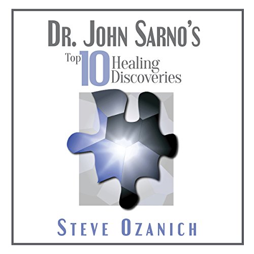 Dr. John Sarno's Top 10 Healing Discoveries audiobook cover art