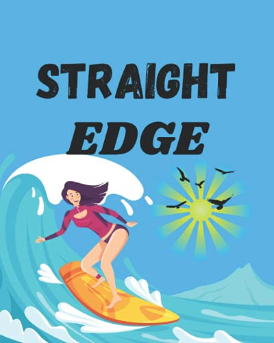 STRAIGHT EDGE: Record Your Daily Surf Sessions and Track Your Board.