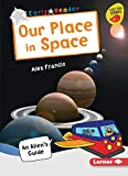 Our Place in Space: An Alien's Guide (Early Bird Readers, Silver)