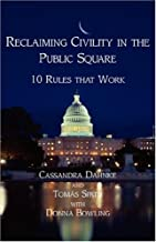 Reclaiming Civility in the Public Square: 10 Rules That Work