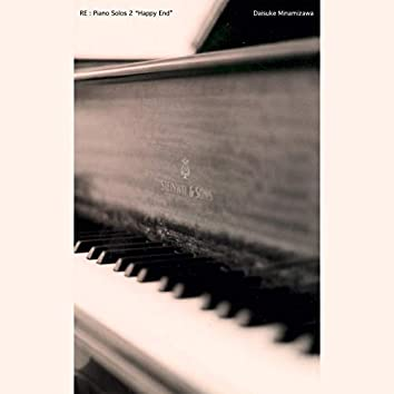 """Re : Piano Solos 2 """"Happy End"""""""
