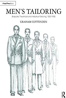 Men's Tailoring: Bespoke, Theatrical and Historical Tailoring 1830-1950