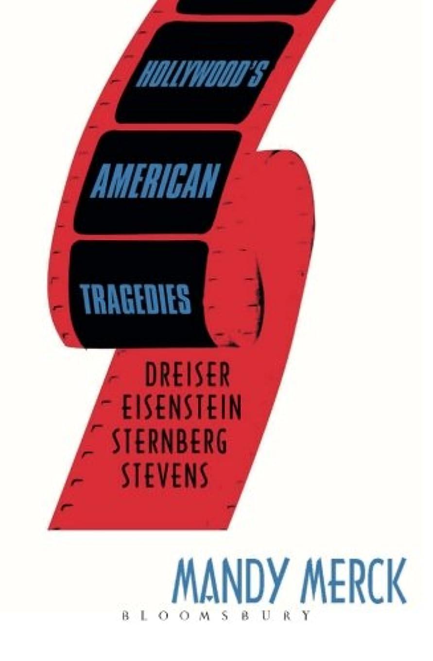 Hollywood's American Tragedies: Dreiser, Eisenstein, Sternberg, Stevens
