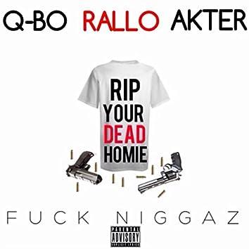 Fuck Niggaz (Feat. Q-Bo & Akter)