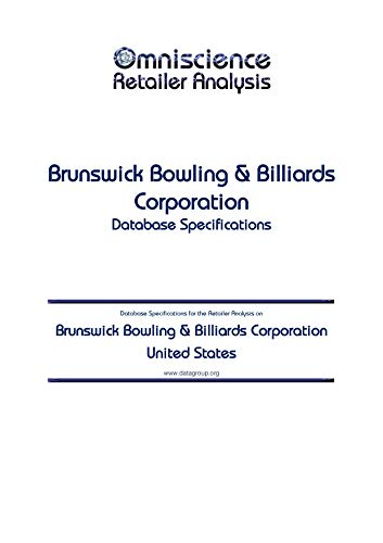 Brunswick Bowling & Billiards Corporation - United States: Retailer Analysis Database Specifications (Omniscience Retailer Analysis - United States Book 16360) (English Edition)