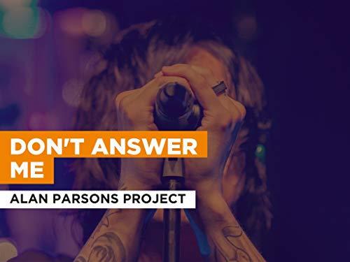 Don't Answer Me al estilo de Alan Parsons Project
