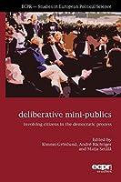 Deliberative Mini-publics: Involving Citizens in the Democratic Process