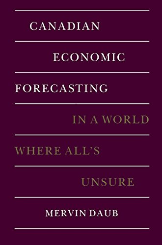 Canadian Economic Forecasting: In a World Where All's Unsure