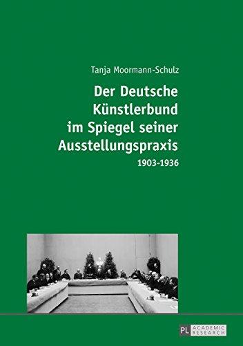 Der Deutsche Künstlerbund im Spiegel seiner Ausstellungspraxis: 19031936