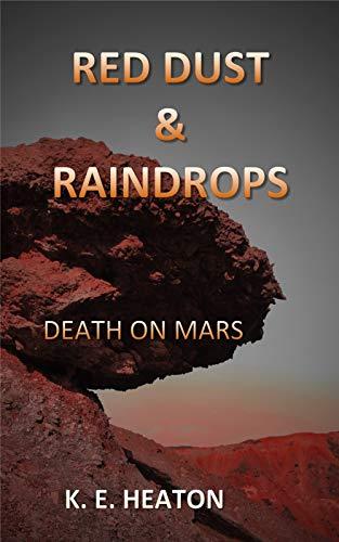 RED DUST & RAINDROPS: Death on Mars