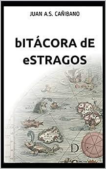 BITACORA DE ESTRAGOS: (Ese gran simulacro del olvido y del recuerdo) PDF EPUB Gratis descargar completo