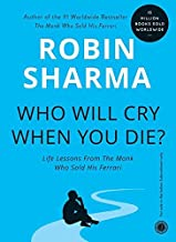 Who Will Cry When You Die Robin Sharma is a globally respected humanitarian
