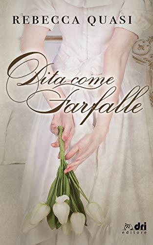 Dita come Farfalle (DriEditore) (HistoricalRomance DriEditore)