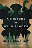 A History of Wild Places: A Novel