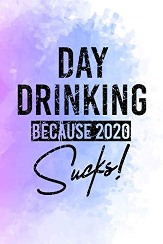 Funny Day Drinking Because 2020 Sucks Signature Vintage Best - Vitamin & Supplements Tracker