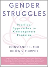 Gender Struggles: Practical Approaches to Contemporary Feminism (Feminist Constructions)