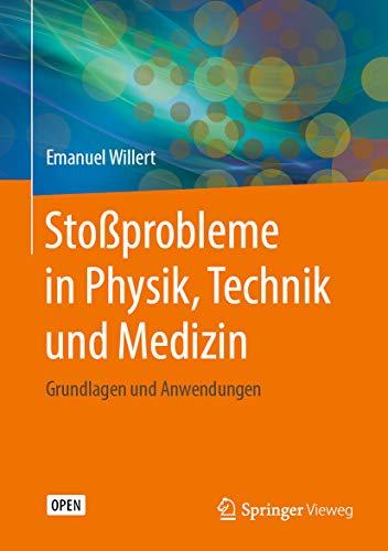 Stoßprobleme in Physik, Technik und Medizin: Grundlagen und Anwendungen