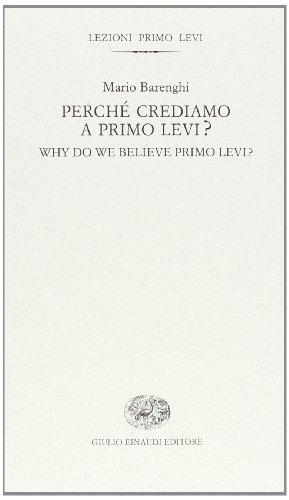 Perché crediamo a Primo Levi?-Why do we believe Primo Levi? Ediz. bilingue