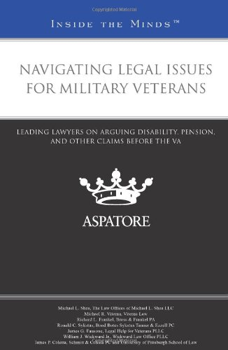 Navigating Legal Issues for Military Veterans: Leading Lawyers on Arguing Disability, Pension, and o