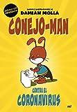 Conejo-Man contra el coronavirus (Fuera de Colección)