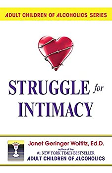 Struggle for Intimacy  Adult Children of Alcoholics series