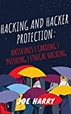 Hacking and Hacker Protection:: Antivirus| carding | Phishing | Ethical Hacking (English Edition)