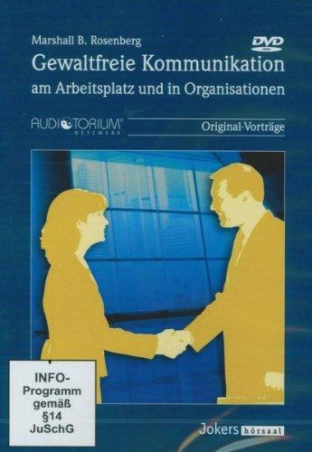 Gewaltfreie Kommunikation am Arbeitsplatz und in Organisationen