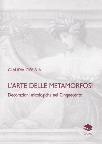 L'arte delle metamorfosi. Decorazioni mitologiche nel Cinquecento